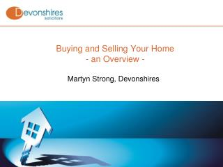 Buying and Selling Your Home  - an Overview -