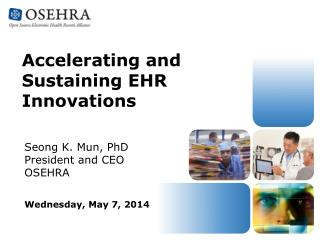 Accelerating and Sustaining  EHR Innovations