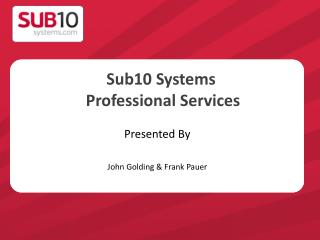 Sub10 Systems  Professional Services