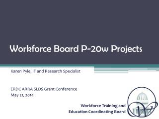Workforce Board P-20w Projects