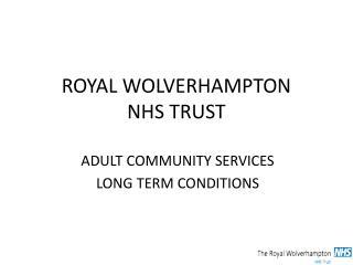 ROYAL WOLVERHAMPTON NHS TRUST