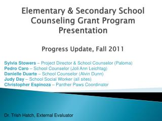 Elementary & Secondary School Counseling Grant Program Presentation Progress Update, Fall 2011
