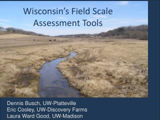 Wisconsin's Field Scale Assessment Tools