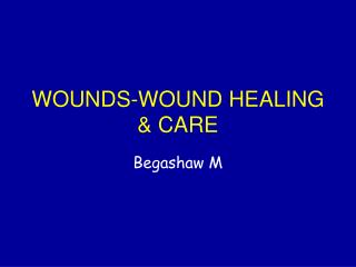 WOUNDS-WOUND HEALING  &  CARE