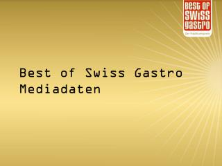 Best  of  Swiss  Gastro Mediadaten