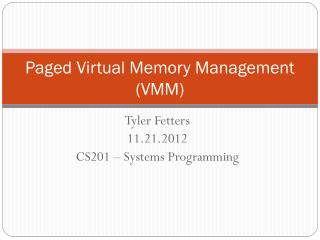 Paged Virtual Memory Management (VMM)