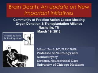 Brain Death: An Update on New Important Initiatives