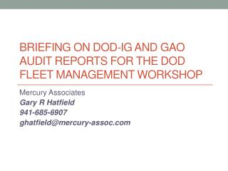 Briefing on  DoD -IG and GAO Audit Reports for the  DoD  fleet Management workshop
