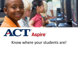 Know where your students are!