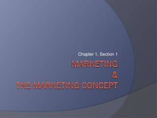Marketing  & The Marketing concept