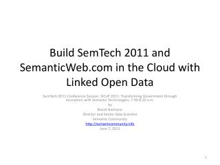 Build  SemTech  2011 and SemanticWeb.com in the Cloud with Linked Open Data