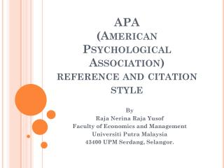 APA  ( American  Psychological  Association) reference and citation style