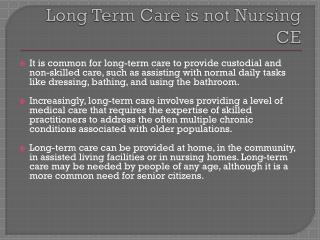 Long Term Care is not Nursing CE