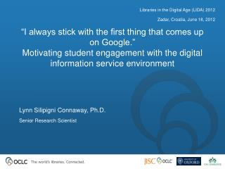 """I always stick with the first thing that comes up on Google.""  Motivating student engagement with the digital informati"