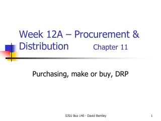Week  12A  – Procurement & Distribution         Chapter 11