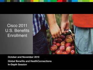 Cisco 2011 U.S. Benefits Enrollment
