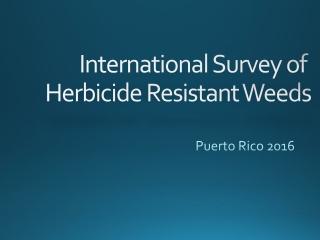 International Survey of Herbicide Resistant Weeds