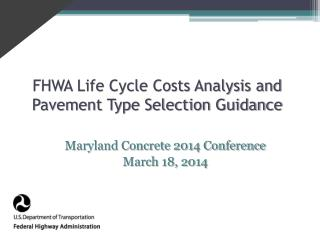 FHWA Life Cycle Costs Analysis and Pavement Type Selection Guidance