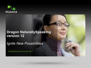 Dragon NaturallySpeaking version 12 Ignite New Possibilities