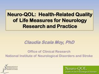Neuro -QOL:  Health-Related Quality of Life Measures for Neurology Research and Practice