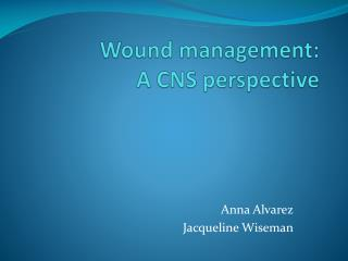Wound management: A CNS perspective