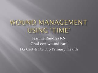 Wound management using 'TIME'
