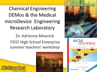 Chemical Engineering  DEMos  & the Medical  microDevice   Engineering Research Laboratory
