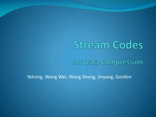 Stream Codes for Data Compression
