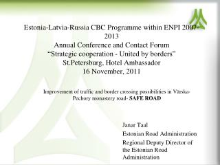 Janar Taal Estonian Road Administration Regional  Deputy  Director of the Estonian Road Administration