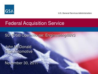 SDVOSB Open House: Engineering/MAS John McDonald GSA Automotive November 30,  2011