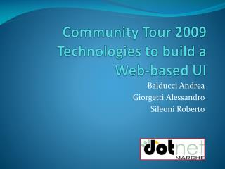 Community  Tour 2009 Technologies to build a  Web-based UI