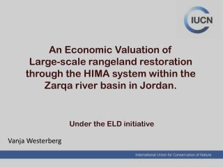 An Economic Valuation of  Large -scale rangeland restoration through the HIMA system within the  Zarqa  river basin in