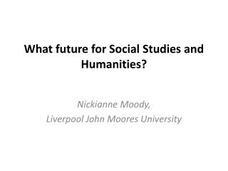 What future for Social Studies and Humanities?
