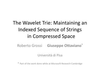 The Wavelet  Trie : Maintaining an Indexed Sequence of Strings   in Compressed Space