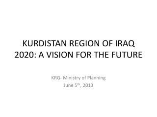 KURDISTAN REGION OF IRAQ 2020: A VISION FOR THE FUTURE