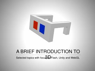 A BRIEF INTRODUCTION TO 3D