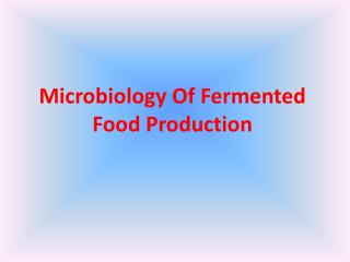 Microbiology Of Fermented Food Production