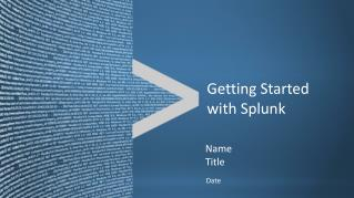 Getting Started with Splunk