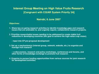 Interest Group Meeting on High Value Fruits Research [Congruent with CGIAR System Priority 3A] Nairobi, 6 June 2007