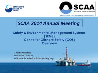 Safety & Environmental Management Systems ( SEMS) Centre  for Offshore  Safety (COS) Overview