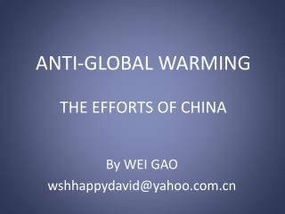 ANTI-GLOBAL WARMING THE EFFORTS OF CHINA