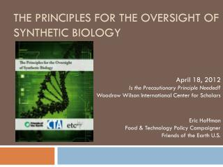 The principles for the oversight of synthetic biology