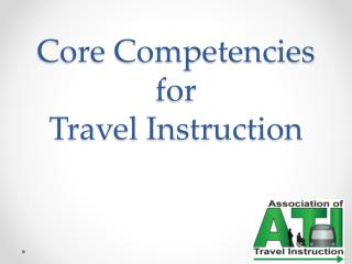 Core Competencies  for  Travel Instruction
