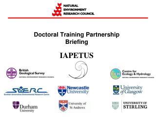 Doctoral Training Partnership Briefing IAPETUS