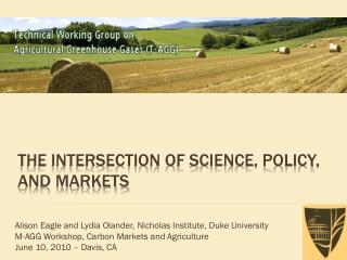 The intersection of science, policy, and markets