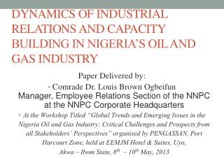 DYNAMICS  OF INDUSTRIAL RELATIONS AND CAPACITY BUILDING IN NIGERIA'S OIL AND GAS INDUSTRY