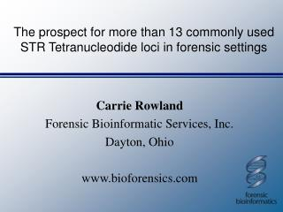 The prospect for more than 13 commonly used STR Tetranucleodide loci in forensic settings