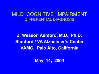 MILD  COGNITIVE  IMPAIRMENT DIFFERENTIAL DIAGNOSIS