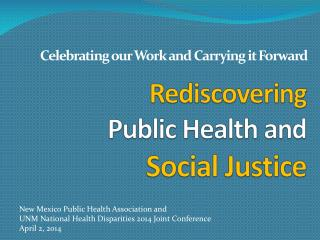 Rediscovering Public Health and Social Justice