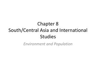 Chapter 8 South/Central Asia and International Studies
